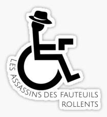 Infinite Jest - Les Assassins des Fauteuils Rollents  Sticker