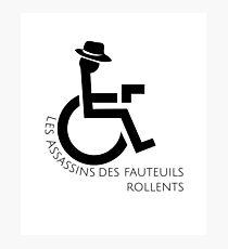 Infinite Jest - Les Assassins des Fauteuils Rollents  Photographic Print