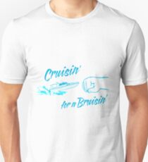 Cruisin' for a Bruisin' Unisex T-Shirt