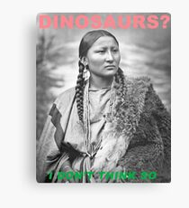 Dinosaurs? I Don't Think So (Flat Earth Designs) Canvas Print