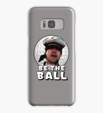 Be the Ball- caddyshack Samsung Galaxy Case/Skin