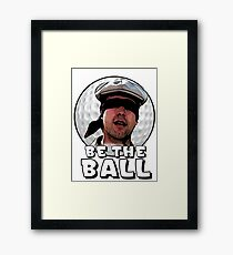 Be the Ball- caddyshack Framed Print