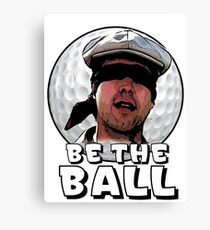 Be the Ball- caddyshack Canvas Print