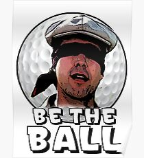 Be the Ball- caddyshack Poster