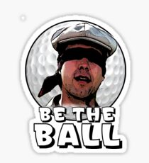 Be the Ball- caddyshack Sticker
