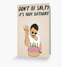 Salt Bae - Birthday Card  Greeting Card