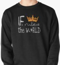 If I ruled the world T-Shirt