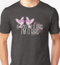 """Movie: The Notebook Quote """"If You're A Bird, I'm A Bird"""" Unisex T-Shirt"""