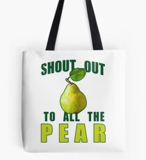 Shout Out To All The Pear Tote Bag