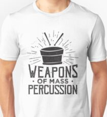 Weapons of Mass Percussion - Drummer Drums Musician Unisex T-Shirt