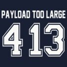Error 413 - Payload Too Large - White Letters by JRon