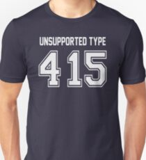 Error 415 - Unsupported Type - White Letters Unisex T-Shirt