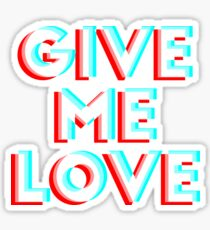 Give Me Love Sticker