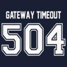 Error 504 - Gateway Timeout - White Letters by JRon