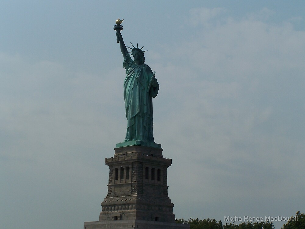 Statue of Liberty by Mojha Renee MacDowell