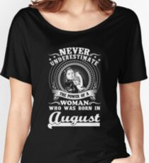 Never underestimate the power of a woman who was born in August T-shirt Women's Relaxed Fit T-Shirt