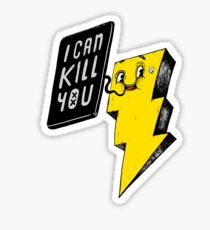 I can kill you! Sticker
