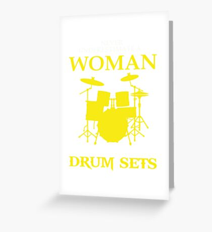 Never underestimate a woman with a drum sets Greeting Card