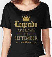 GIFT !!! LEGENDS ARE BORN IN SEPTEMBER Women's Relaxed Fit T-Shirt