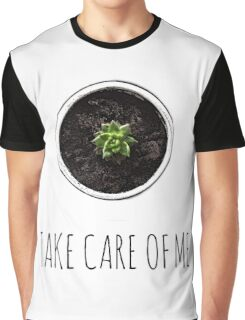 Take care of me cute tiny plant artwork Graphic T-Shirt