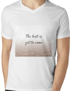 The best is yet to come - rose gold gradient Mens V-Neck T-Shirt