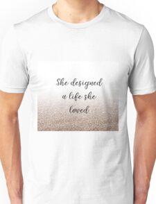 She designed a life she loved - rose gold gradient Unisex T-Shirt