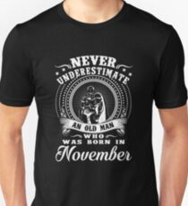 Never underestimate an old man who was born in november T-shirt Unisex T-Shirt