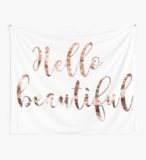 Hello beautiful rose gold Wall Tapestry