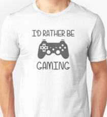 I'd Rather Be Video Gaming Unisex T-Shirt