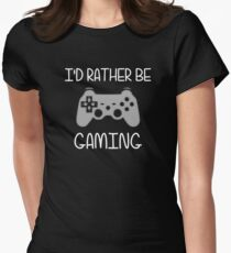 I'd Rather Be Video Gaming Womens Fitted T-Shirt