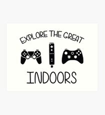Explore The Great Indoors Video Games Art Print