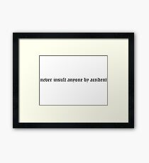 Funny Sarcastic Cool Party Design Framed Print