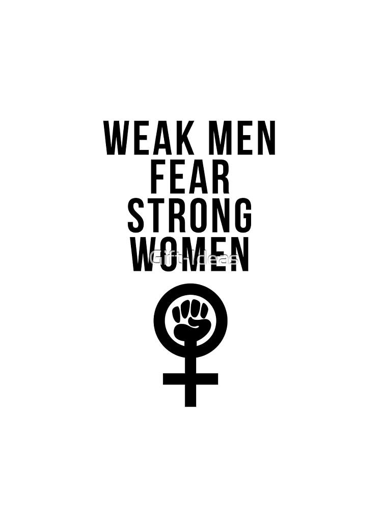 Weak Men Fear Strong Women Femenism Symbol Gift Idea For Women Men