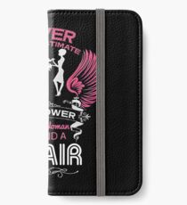 Never Underestimate The Power Of A Woman Behind A Chair T Shirt iPhone Wallet/Case/Skin