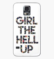 Girl The Hell Up Case/Skin for Samsung Galaxy