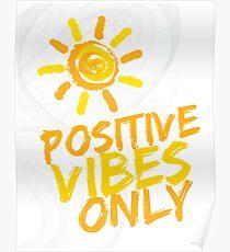 Nur positive Schwingungen Poster