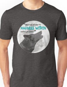 The Madness Within Unisex T-Shirt