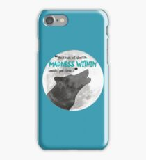 The Madness Within iPhone Case/Skin