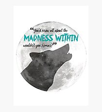 The Madness Within Photographic Print