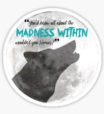The Madness Within Sticker