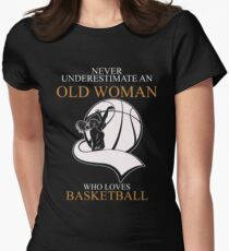 Never Underestimate Old Woman Basketball T-shirts Women's Fitted T-Shirt