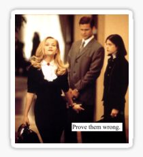 Elle Woods, prove them wrong. Sticker