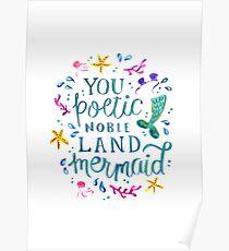 You poetic noble land mermaid. Poster