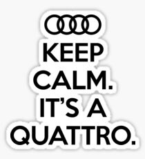 Keep Calm It's a Quattro Sticker