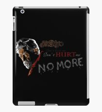 Don't Hurt me, no more. iPad Case/Skin