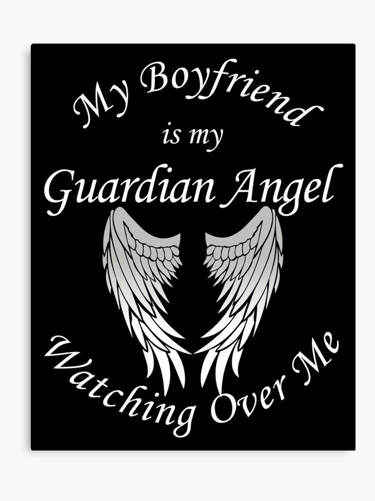 46042e87c2c82 My Boyfriend Is My Guardian Angel Watching Over Me - Loss of Boyfriend |  Canvas Print