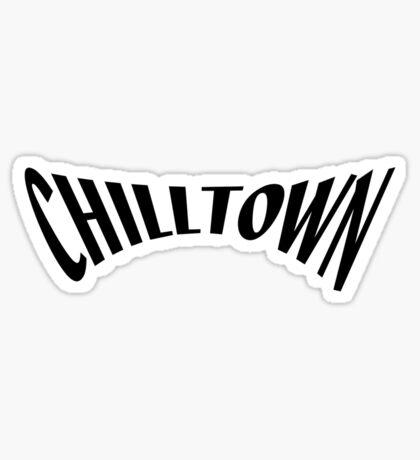 Chilltown Sticker