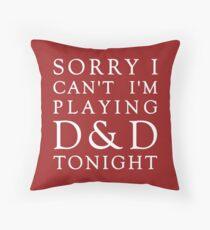 Sorry, D&D Tonight (Classic) White Throw Pillow