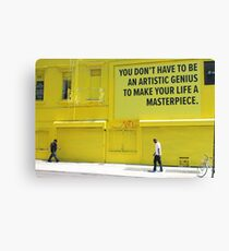 YOU DONT HAVE TO BE AN ARTISTIC GENIUS  Canvas Print