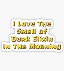 I Love The Smell of Dark Elixir Sticker
